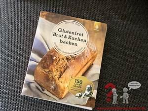 Brot Backen Glutenfrei : glutenfrei brot kuchen backen zoeliakie austausch 20180626 001 z liakie austausch ~ Frokenaadalensverden.com Haus und Dekorationen