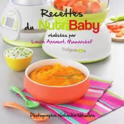 les recettes de cuisine livret recettes de cuisine pour bébé pour le nutribaby