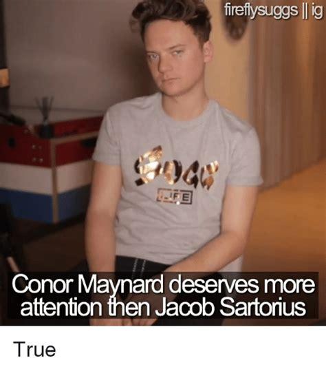 Conor Maynard Meme - firefiysuggs ig conor maynard deserves more attention then jacob sartorius true meme on sizzle