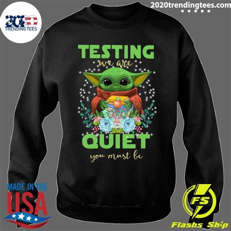 Baby Yoda Testing We Are Quiet You Must Be Hoodie