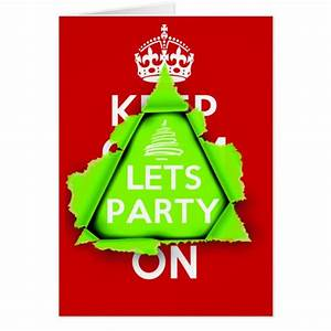 KEEP CALM? No way, Lets Party, it's Christmas Card