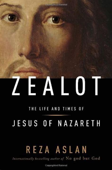 zealot  life  times  jesus  nazareth  reza