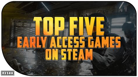 Top 5 Steam Early Access Games Youtube