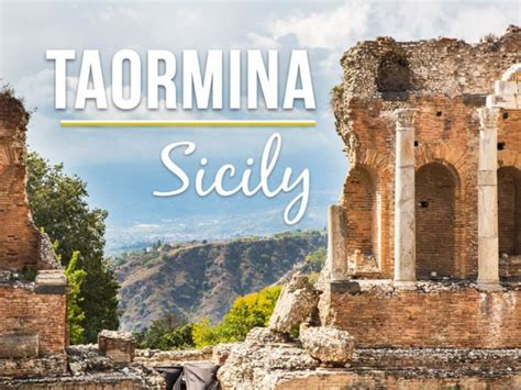 best things to do in sicily top things to do in taormina one of the best places to