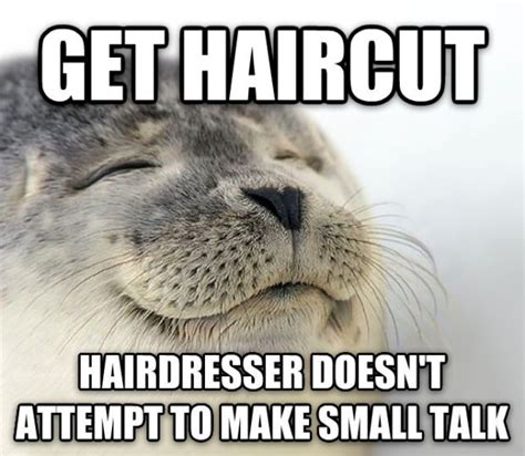 Small Talk Meme - cardiff hairdressers bauhaus offer quiet chair for people who hate small talk metro news