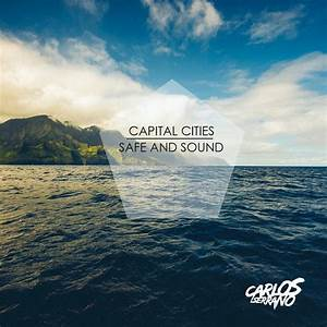 "Carlos Serrano Remixes Capital Cities' ""Safe And Sound ..."