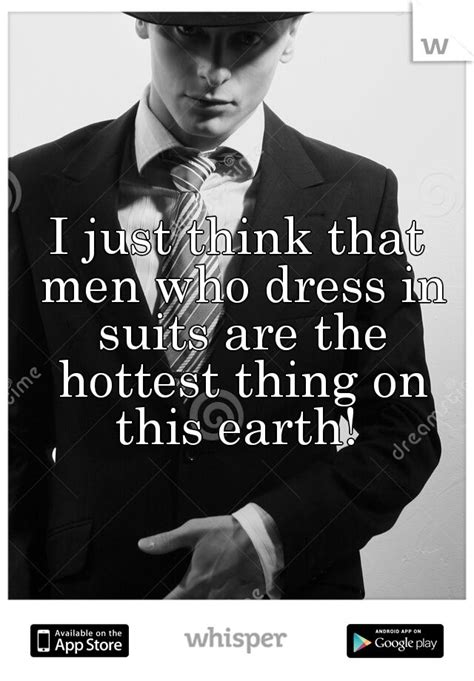 hot dress quotes 17 best images about well suited sharp dressed and