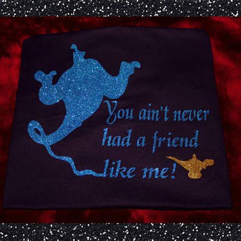 You Aint Never Had A Friend Like Me Aladdin