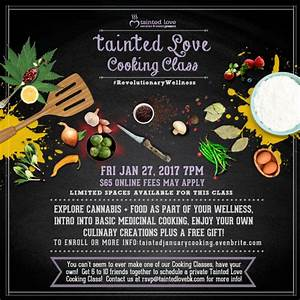 Tainted Love Cooking Cannabis Cooking Class (1.27.17 ...