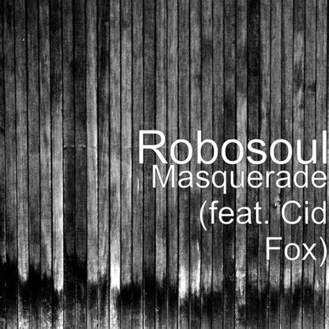 robosoul feat cid fox masquerade  cidfox