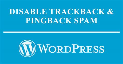 The Best Ways To Bid Adieu To Wordpress Trackback Spam