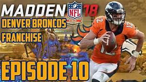 Madden 18 | Denver Broncos CFM Episode 10: The Paxton ...