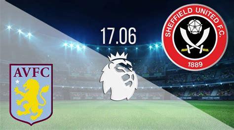 Aston Villa vs Sheffield United Prediction: Bundesliga ...