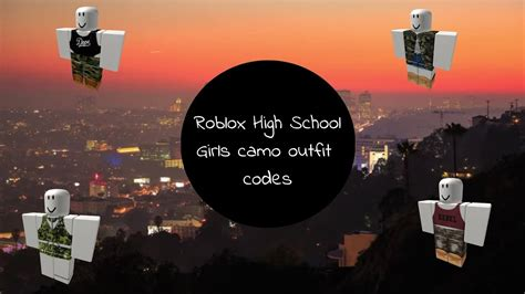 roblox high school  camo outfit codes youtube