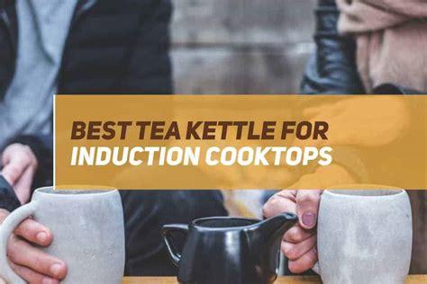 kettle tea induction cooktops