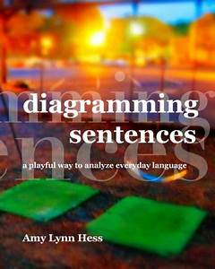 Additional Exercises For Diagramming Sentences  A Playful Way To Analyze Everyday Language  English Edition