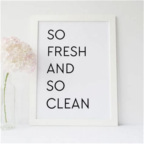 Clean Bedroom Quotes by Printable Quote So Fresh And So Clean From Visualaesthetics On