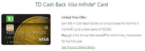 As a balance transfer card, the td cash credit card is less enticing. TD Cash Back Visa Infinite: 6% Cash Back + FYF