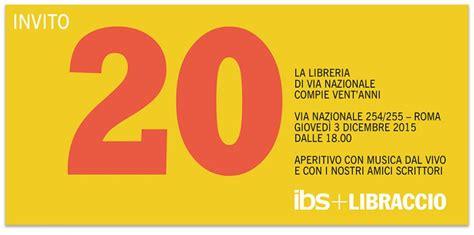 Libreria Ibs Via Nazionale by 20 Anni Di Libri In Via Nazionale Libreria Ibs Libri A