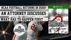 ncaa football to return in 2020 an attorney