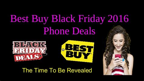 best buy black friday 2016 phone deals the time to be revealed