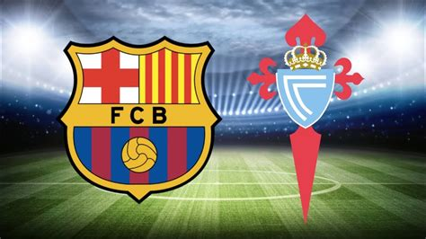 Barça vs Celta Vigo : Match Preview - Barça News