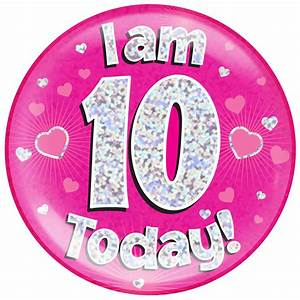 10th Birthday Pink Holographic Jumbo Badge Pageant Party