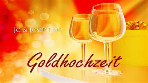 goldhochzeit lied zur goldenen hochzeit youtube
