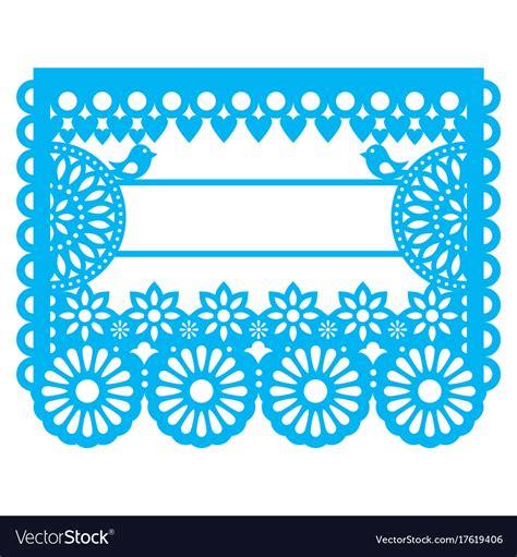 Papel Picado Template Mexican Papel Picado Blank Text Template Design Vector Image