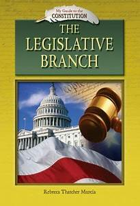 The Legislative Branch My Guide To The Constitution