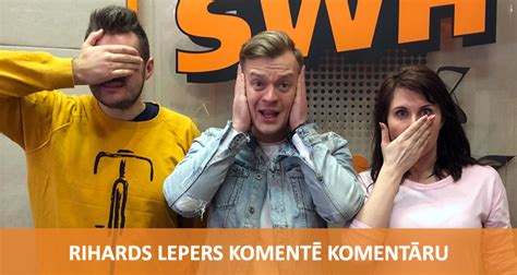 Komentē Komentāru - Rihards Lepers | Radio SWH