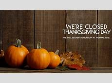 CLOSED – Thanksgiving Day