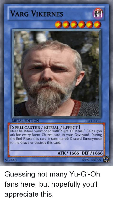 Varg Vikernes Memes - 25 best memes about trve kvlt trve kvlt memes