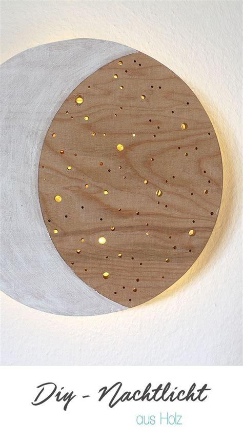 Kinderzimmer Deko Aus Holz by Do It Yourself Nachtlicht Aus Holz Einfach Selbst Basteln
