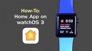 Apple Home App : how to homekit and home app on apple watch watchos 3 youtube ~ Yasmunasinghe.com Haus und Dekorationen