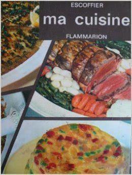 auguste escoffier ma cuisine 2 500 recettes avaxhome