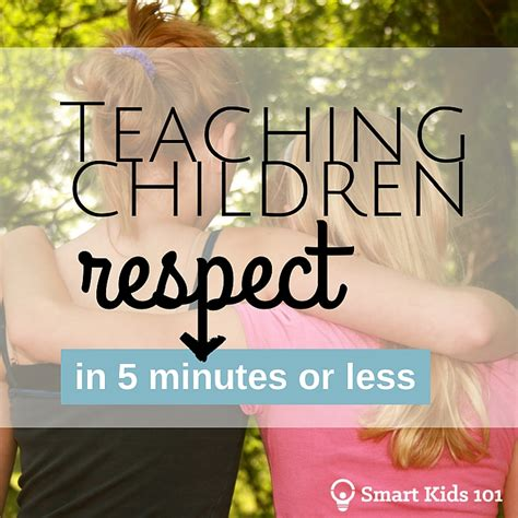 Teaching Children Respect In 5 Minutes Or Less  Smart Kids 101