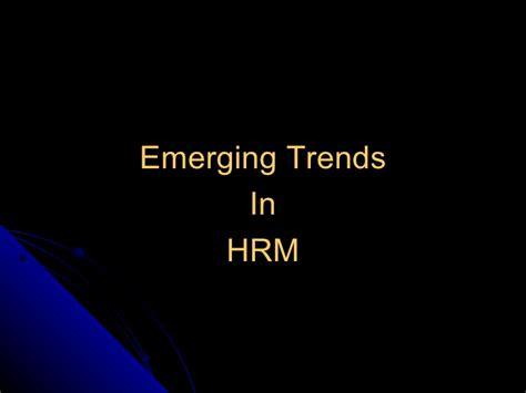 Hr Emerging Trends