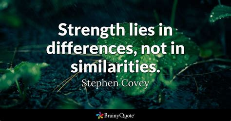 stephen covey strength lies  differences