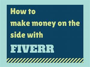 how to make an income with fiverr With make money translating documents online