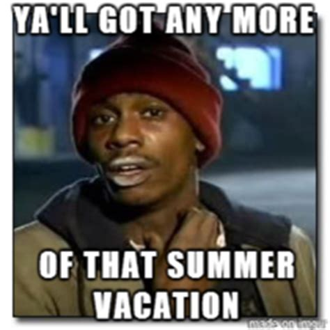 Last Day Of Summer Meme - its really starting to get on my nerves meme guy
