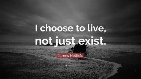 how to choose where to live james hetfield quotes 66 wallpapers quotefancy