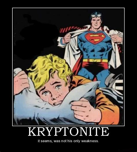 Funny Superman Memes - geek jokes kryptonite is not superman s only weakness