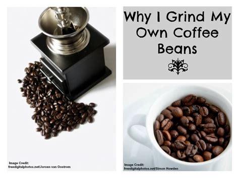 Why I Grind My Own Coffee Beans Coffee Pod Machines Uk Capsules In Egypt Vittoria Espresso Currys Dubai Cheap Mr Maker Ecm160 International Day Pics