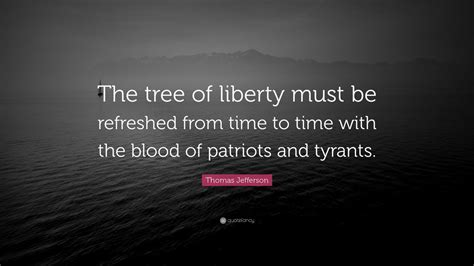 """""""the Tree Of Liberty Must Be"""