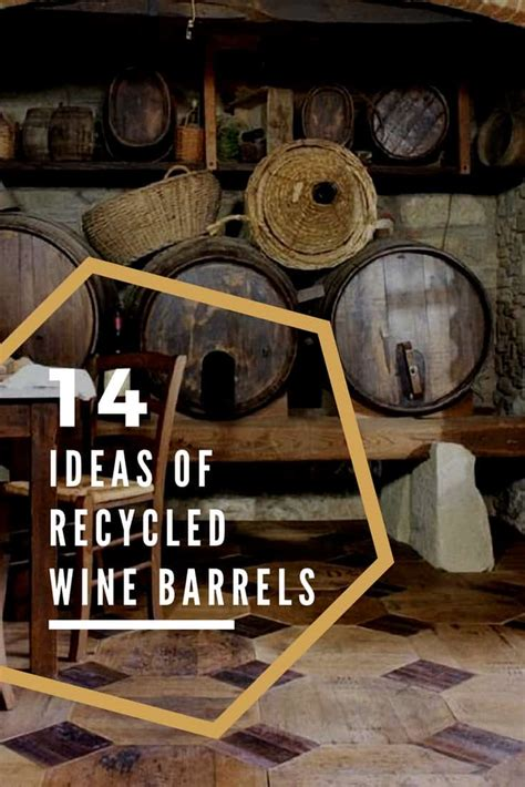 gorgeous ideas  recycled wine barrels recyclart