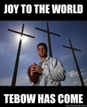 Joy Meme - joy to the world tebow has come tebow the messiah quickmeme