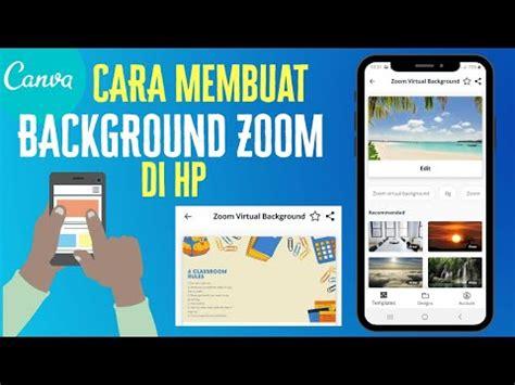 membuat desain background zoom  hp tutorial canva