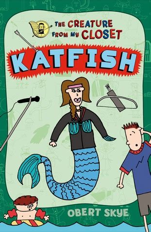 katfish the creature from my closet