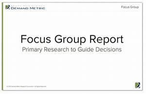 focus group facilitation demand metric With focus group discussion report template